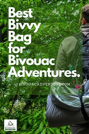 Best Bivvy Bag for Bivouac Adventures